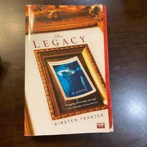 The Legacy - A Novel by Kirsten Tranter